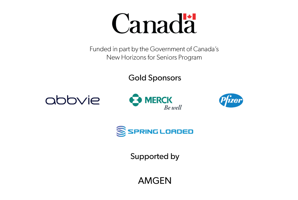 Photo of event sponsors: Government of Canada's New Horizons for Seniors Program, Abbvie, Merck, Pfizer, Spring Loaded Technology and Amgen.